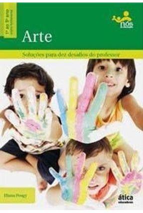 Arte - Soluções - 1º ao 5º Ano - Col. Nós da Educação - Pougy,Eliana | Tagrny.org