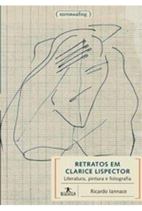 Retratos em Clarice Lispector - Col. Humanitas - Iannace,Ricardo   Nisrs.org