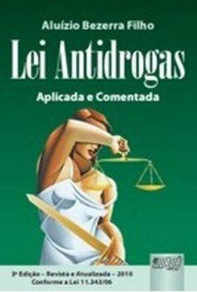 Lei Antidrogas Aplicada e Comentada - 3ª Ed. 2010 - Filho,Aluizio Bezerra | Hoshan.org