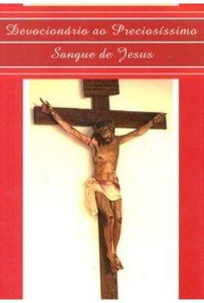 Devocionário ao Preciosíssimo Sangue de Jesus - Silva,Rita de Cássia da Cruz | Nisrs.org