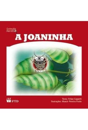 A Joaninha - Col. Xereta - Cappelli,Felipe | Hoshan.org