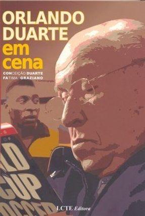 Orlando Duarte em Cena - Duarte,Conceição Graziano,Fatima | Nisrs.org