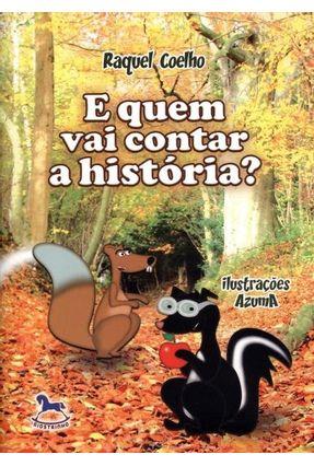 E Quem Vai Contar a História? - Coelho,Raquel pdf epub