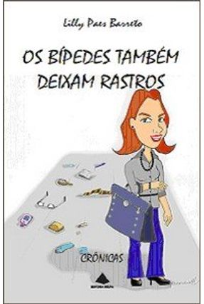 Os Bipedes Tambem Deixam Rastros - Barreto,Lilly Paes   Nisrs.org
