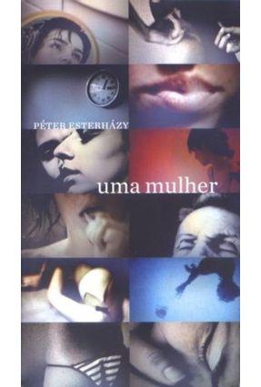 Uma Mulher - Esterhazy,Peter   Tagrny.org