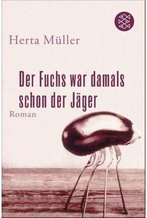 Der Fuchs War Damals Schon Der Jäger, - Müller,Herta | Nisrs.org