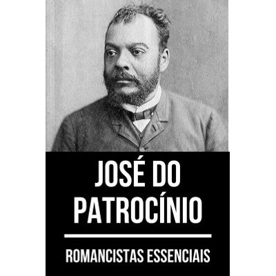Romancistas Essenciais: José do Patrocínio