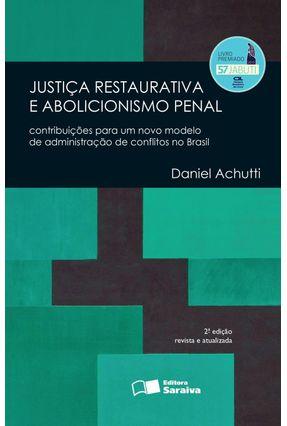 Justiça Restaurativa e Abolicionismo Penal - 2ª Ed. 2016 - Achutti,Daniel   Hoshan.org
