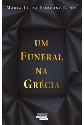 Um Funeral Na Grécia - Maria Luiza Bortoni Ninis | Tagrny.org