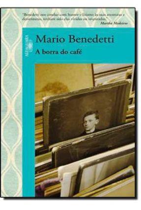 A Borra de Café - Benedetti,Mario Benedetti,Mario   Hoshan.org