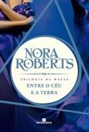 Entre o Céu e A Terra - Trilogia da Magia - Vol. 2 - Roberts,Nora | Hoshan.org