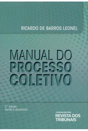 Manual do Processo Coletivo - 3ª Ed. 2013 - Leonel,Ricardo de Barros   Hoshan.org