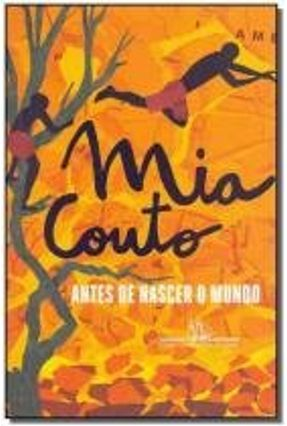 Antes De Nascer O Mundo - Couto,Mia Couto,Mia   Hoshan.org