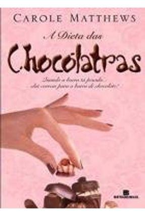 A Dieta das Chocólatras - Matthews,Carole | Hoshan.org