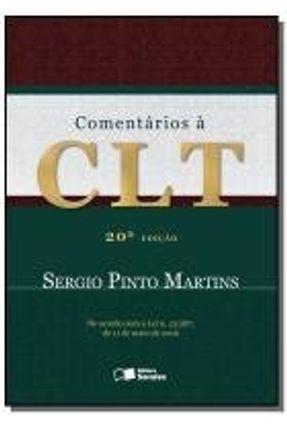 Edição antiga - Comentários À CLT - 20ª Ed. 2016 - Martins,Sergio Pinto | Hoshan.org