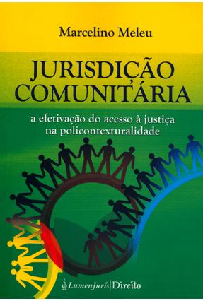 Jurisdição Comunitária - A Efetivação do Acesso À Justiça na Policontextualidade - Meleu,Marcelino | Hoshan.org