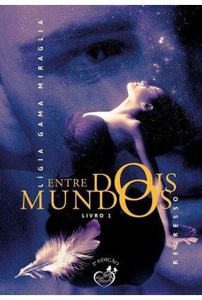 Entre Dois Mundos - Vol. 1 - ligia Miraglia   Hoshan.org