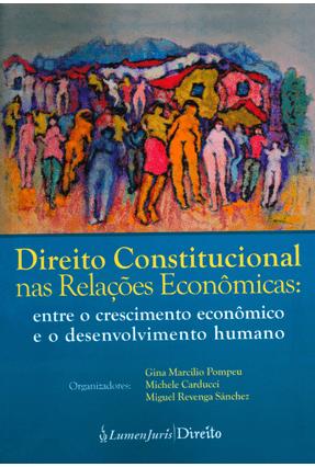 Direito Constitucional Nas Relações Econômicas - Carducci,Michele Pompeu,Gina Vidal Marcílio Sánchez,Miguel Revenga | Tagrny.org
