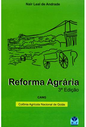 Reforma Agrária - 3ª Ed. 2007 - Andrade,Nair Leal | Tagrny.org