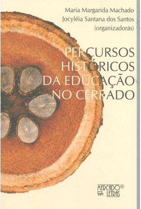 Percursos Históricos Da Educação No Cerrado - Maria Margarida Machado Jocyléia Santana dos Santos pdf epub