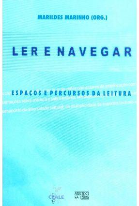 Ler E Navegar - Espaços E Percursos Da Leitura - Marildes Marinho pdf epub