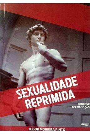 Sexualidade Reprimida - Pinto,Iggor Moreira pdf epub