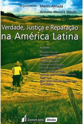 Verdade, Justiça e Reparação na América Latina - Maués,Antonio Moreira Almada,Martín | Tagrny.org