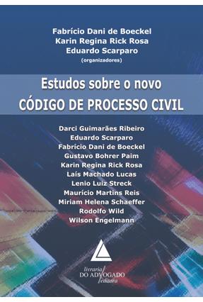 Estudos Sobre o Novo Código de Processo Civil - Rosa,Karin Regina Rick Scarparo,Eduardo Boeckel ,Fabrício Dani De | Tagrny.org