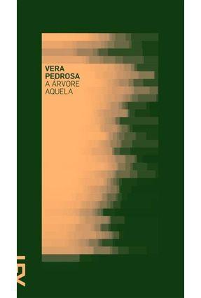 A Árvore Aquela - Pedrosa,Vera   Nisrs.org