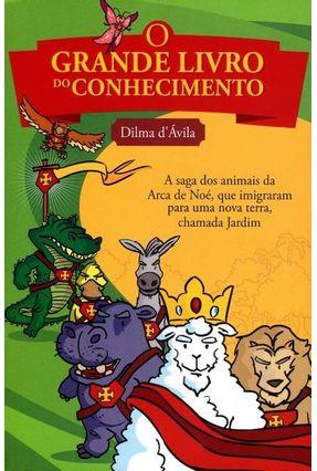 O Grande Livro do Conhecimento - D'ávila,Dilma | Hoshan.org