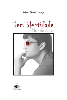 Sem Identidade - Mundo Novo - Pires Proença,Rafael pdf epub