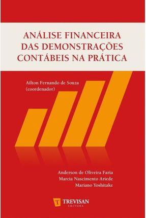 Análise Financeira Das Demonstrações Contábeis na Prática - Ailton Fernando de Souza | Tagrny.org