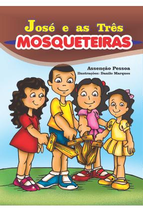 José e As Três Mosqueteiras - Assenção Pessoa | Hoshan.org