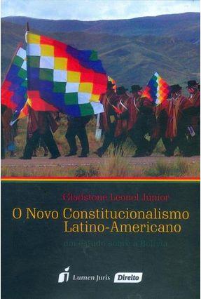 O Novo Constitucionalismo Latino-Americano - Um Estudo Sobre A Bolívia - Leonel Junior,Gladstone   Tagrny.org