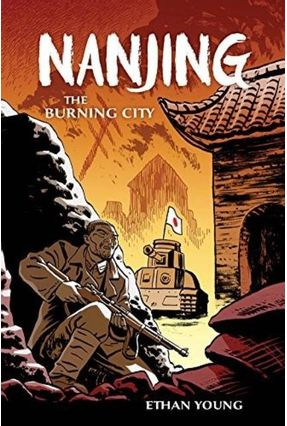 Nanjing: The Burning City - Young,Ethan | Nisrs.org