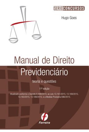 Edição antiga - Manual de Direito Previdenciário - Série Concursos - De Goes,Hugo Medeiros   Hoshan.org