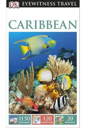 Dk Eyewitness Travel Guide - Caribbean - Kindersley,Dorling | Tagrny.org