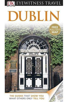 Dk Eyewitness Travel Guide - Dublin - Kindersley,Dorling   Hoshan.org