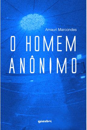 O Homem Anônimo - Marcondes,Amauri | Tagrny.org