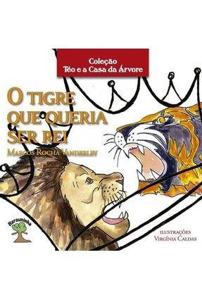 Téo e A Casa da Árvore - o Tigre Queria Ser Rei - Marcos Rocha Vanderley | Tagrny.org