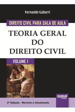 Teoria Geral do Direito Civil - Col. Direito Civil Para Sala de Aula - Vol. 1 - 2ª Ed. 2015 - Gaburri ,Fernando | Hoshan.org