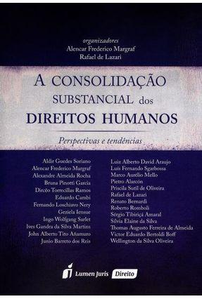 A Consolidação Substancial Dos Direitos Humanos - Margraf ,Alencar Frederico De Lazari,Rafael | Hoshan.org