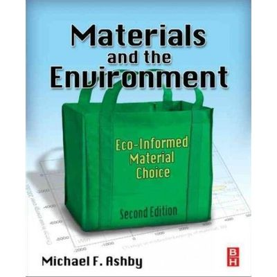 Materials And The Environment - Eco-Informed Material Choice