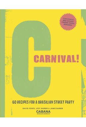 Carnival! - 60 Recipes For A Brasilian Street Party - Ponte ,David Barber,Lizzy Barber,Jamie pdf epub