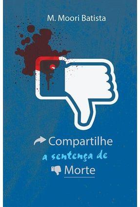 Compartilhe A Sentença de Morte - Batista,M.Moori | Hoshan.org