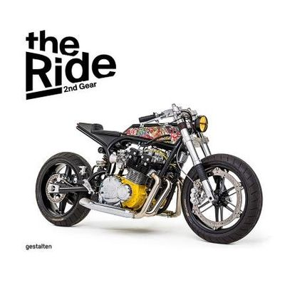 The Ride 2nd Gear - New Custon Motorcycles And Their Builders - Rebel Edition