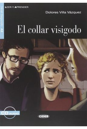 El Collar Visigodo - Nivel 2 - Libro + CD - Quiles,Margarita Barbera Vázquez,Dolores Villa   Nisrs.org