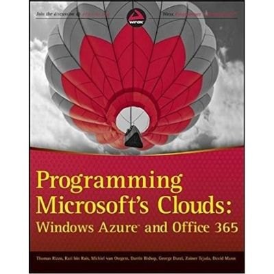 Programming Microsoft's Clouds - Windows Azure And Office 365