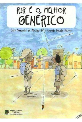 Rir É O Melhor Genérico - Gil,José Bernardes de Almeida Becker,Conrado Bonadio   Hoshan.org