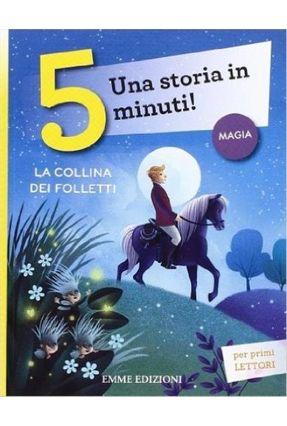 La Collina Dei Folletti - Una Storia In 5 Minuti! - Lazzarato,Francesca | Hoshan.org